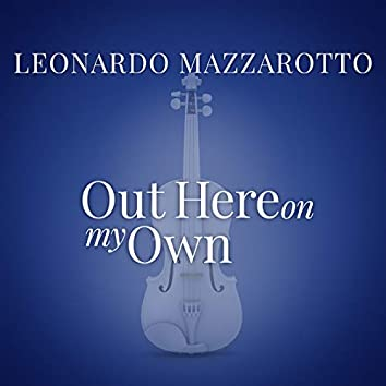 """Out Here On My Own (From """"La Compagnia Del Cigno"""")"""