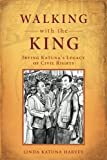 Walking with the King: Irving Katuna's Legacy of Civil Rights