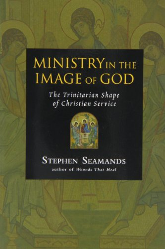 Compare Textbook Prices for Ministry in the Image of God: The Trinitarian Shape of Christian Service  ISBN 9780830833382 by Seamands, Stephen