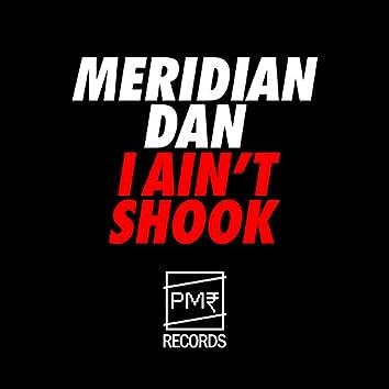 I Ain't Shook