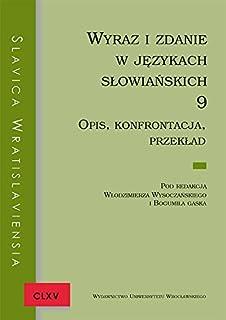 Slavica Wratislaviensia CLXV Wyraz i zdanie w językach słowiańskich 9. Opis, konfrontacja, przekład