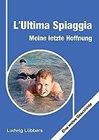 L'Ultima Spiaggia - Meine letzte Hoffnung: Eine wahre Geschichte