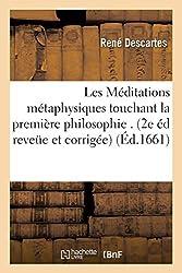 Les Méditations métaphysiques de René Descartes touchant la première philosophie. - 2e édition reveüe et corrigée et augmentée de la version d'une lettre de René Descartes
