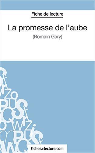 La promesse de l'aube de Romain Gary (Fiche de lecture): Analyse complète de l'oeuvre (FICHES DE LECTURE)