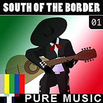South Of The Border, Vol. 1