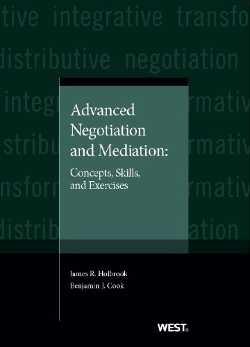 Compare Textbook Prices for Advanced Negotiation and Mediation: Concepts, Skills, and Exercises Coursebook 1 Edition ISBN 9780314267528 by Holbrook, James,Cook, Benjamin