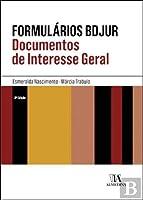 Formulários Bdjur - Documentos de Interesse Geral (Portuguese Edition)