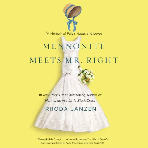Mennonite Meets Mr. Right     A Memoir of Faith, Hope, and Love              By:                                                                                                                                 Rhoda Janzen                               Narrated by:                                                                                                                                 Rhoda Janzen                      Length: 6 hrs and 56 mins     34 ratings     Overall 3.8