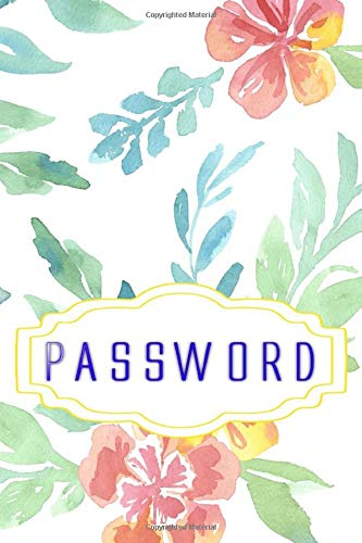 Pass Word Keeper: Password And Username Keeper Size 6x9 INCH Glossy Cover Design White Paper Sheet ~ Flower - Personal # Userna 116 Pages Very Fast Prints.
