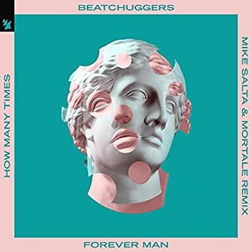 Forever Man (How Many Times) (Mike Salta & Mortale Remix)