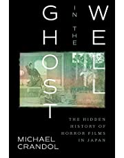 Ghost in the Well: The Hidden History of Horror Films in Japan