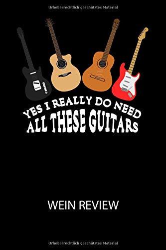 Yes I really do need all these guitars -  Wein Review: Bewerte deine Lieblingsflasche und vergesse niemehr den Namen oder den Jahrgang!