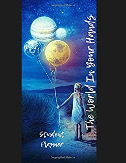 The World In Your Hands, Student Planner: Size 8.5 by 11| 111 pages| It is a basic book for students where you can write d...