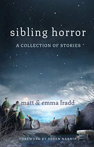 Compare Textbook Prices for Sibling Horror: A Collection of Stories  ISBN 9798714150029 by Fradd, Matt,Fradd, Emma,Narnia, Soren