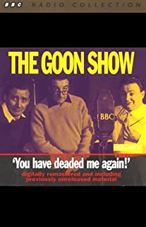 The Goon Show, Volume 8     You Have Deaded Me Again!              By:                                                                                                                                 The Goons                               Narrated by:                                                                                                                                 The Goons                      Length: 2 hrs and 2 mins     1 rating     Overall 3.0