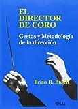 El Director de Coro (RM Libros sobre el canto)