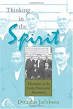 Thinking in the Spirit: Theologies of the Early Pentecostal Movement (English Edition)
