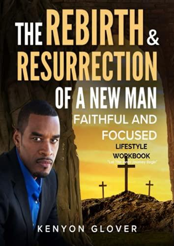 The Rebirth & Resurrection Lifestyle Workbook