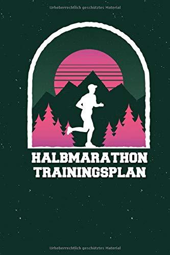 Halbmarathon Trainingsplan: Laufplan zum organisieren der Trainingsläufe für die Halbmarathon Vorbereitung. 12-wöchiger Halbmarathon Trainingsplan mit ... Tolles Geschenk für Läufer, Runner und Jogger