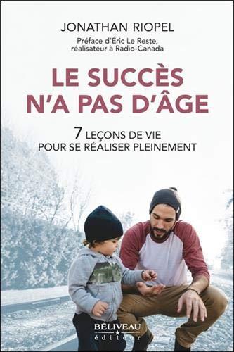 Le succès n'a pas d'âge - 7 leçons de vie pour se réaliser pleinement PDF Books