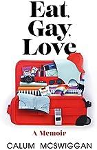 Eat, Gay, Love: A Memoir