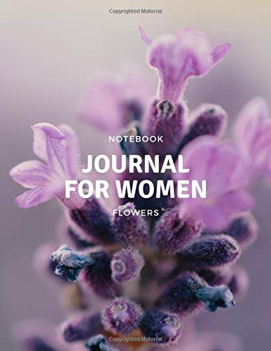 Notebook Journal For Women Flowers: My Notebook Is My Life. Perfect For Gift, Perfect For You. Ideal Notebook Journal For Work A