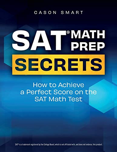 SAT Math Prep Secrets: How to Achieve a Perfect Score on the SAT Math Test