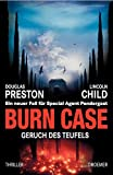 Lincoln Child, Douglas Preston: Burn Case - Geruch des Teufels