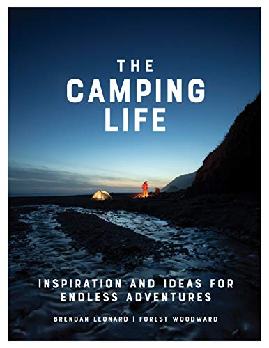 The Camping Life: Inspiration and Ideas for Endless Adventures (English Edition)