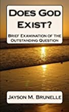 Does God exist? Brief examination of the outstanding question