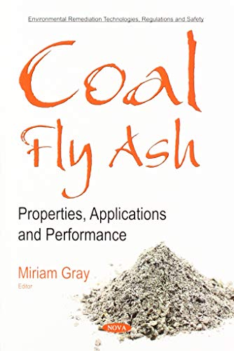 Coal Fly Ash (Environmental Remediation Technologies, Regulations and Safety)