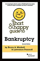 A Short & Happy Guide to Bankruptcy (Short & Happy Guides)