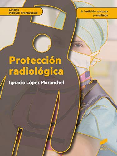 Protección radiológica (2.ª edición revisada y ampliada): 77 (Sanidad)