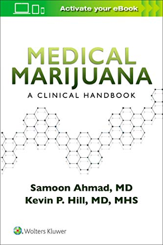 Compare Textbook Prices for Medical Marijuana: A Clinical Handbook First Edition ISBN 9781975141899 by Ahmad M.D., Samoon,Hill MD  MHS, Kevin P.