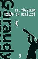 21. Yüzyilda Islam'in Dirilisi