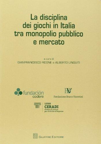 La disciplina dei giochi in Italia tra monopolio pubblico e mercato