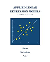 Applied Linear Regression Models (Irwin/McGraw Hill Series, Operations and Decision Sciences)