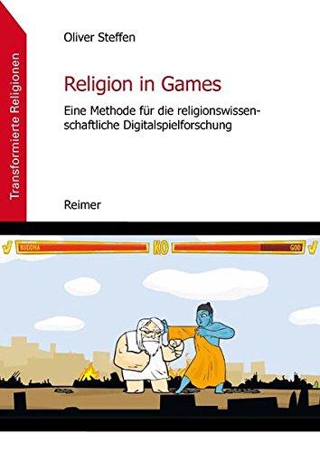 Religion in Games: Eine Methode für die religionswissenschaftliche Digitalspielforschung (Transformierte Religionen.)
