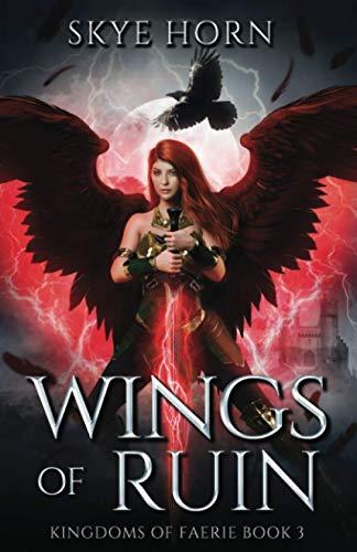 Wings of Ruin: (Kingdoms of Faerie Book 3)