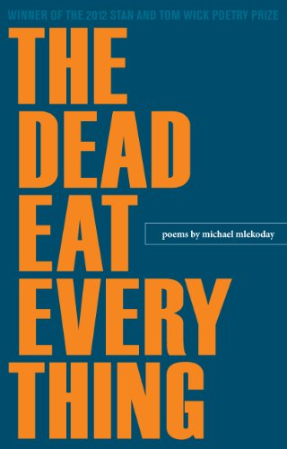 The Dead Eat Everything (Wick Poetry First Book Book 19) (English Edition)