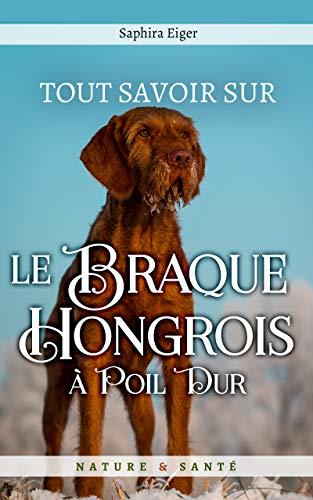Couverture du livre Tout Savoir Sur Le Braque Hongrois à Poil Dur (Mon Ami Le Chien)