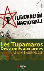 Les Tupamaros - Des armes aux urnes d'Alain Labrousse