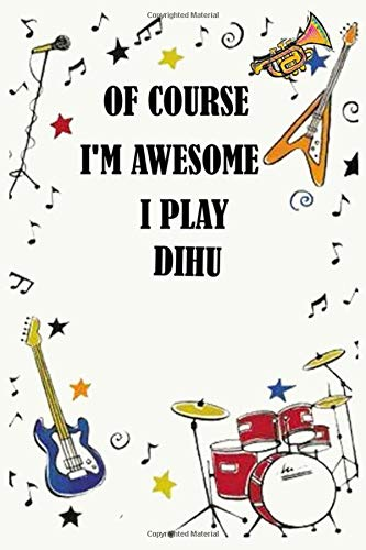 Of course i\'m awesome i play DIHU: Blank Lined Journal Notebook, Funny DIHU Notebook, DIHU notebook, DIHU Journal, Ruled, Writing Book, Notebook for DIHU lovers, DIHU gifts