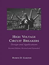 High Voltage Circuit Breakers: Design and Applications (Electrical and Computer Engineering Book 114)