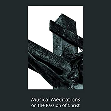 Tenebrae: Musical Meditations On the Passion of Christ