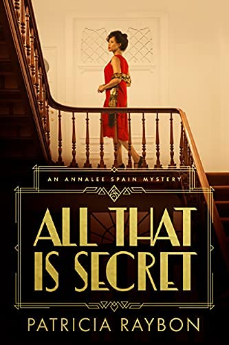 All That Is Secret (An Annalee Spain Mystery Book 1)