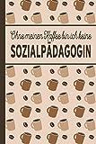 Ohne meinen Kaffee bin ich keine Sozialpädagogin: blanko A5 Notizbuch liniert mit über 100 Seiten - Kaffeemotiv Softcover für Sozialpädagoginnen