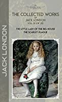 The Collected Works of Jack London, Vol. 01 (of 25): The Little Lady of the Big House; The Scarlet Plague (Bookland Classics)