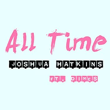 All Time (feat. Dimes)