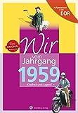 Aufgewachsen in der DDR - Wir vom Jahrgang 1959 - Kindheit und Jugend (Geburtstag)